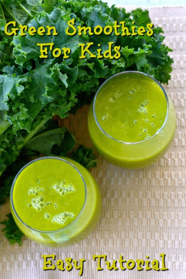 How To Make Perfect Green Smoothies For Kids Tutorial