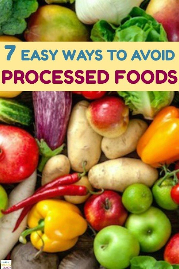 7 super easy ways you can avoid processed foods and make healthier choices