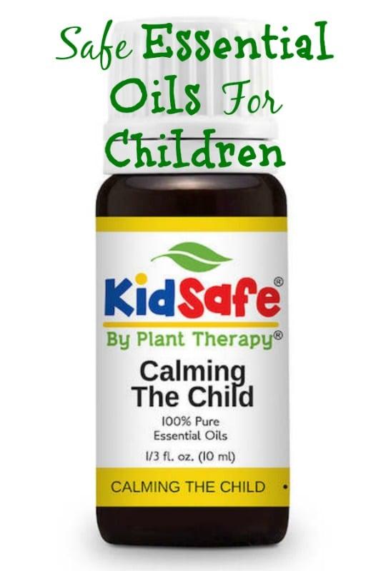 Safe Essential Oils For Children