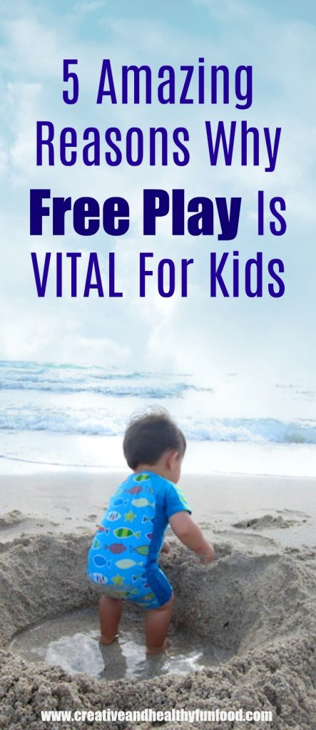 5 Amazing Reasons Why Free Play Is Vital For Kids
