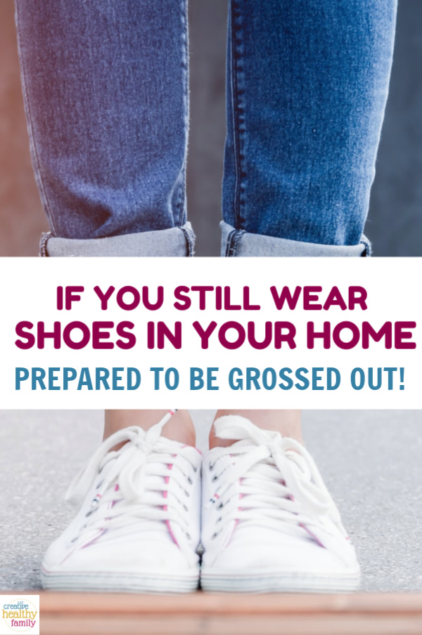 Do you still wear shoes inside your home? Well, prepare yourself to be seriously GROSSED OUT! All sorts of really nasty stuff.