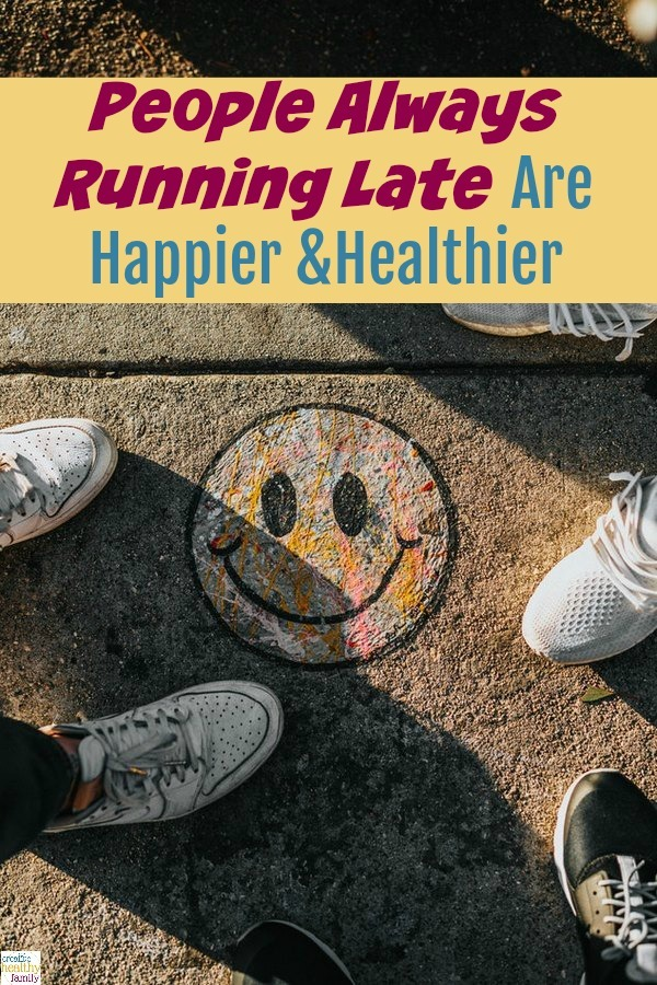 People Always Running Late Are Happier & Healthier