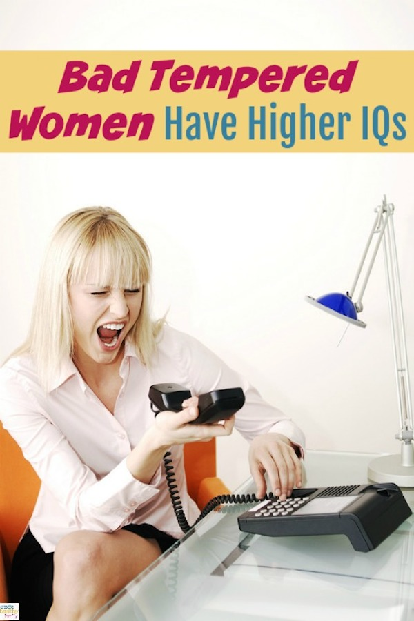 Bad Tempered Women Have Higher IQs