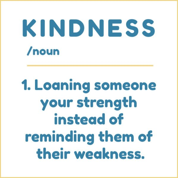 kindness is the highest form of intelligence.