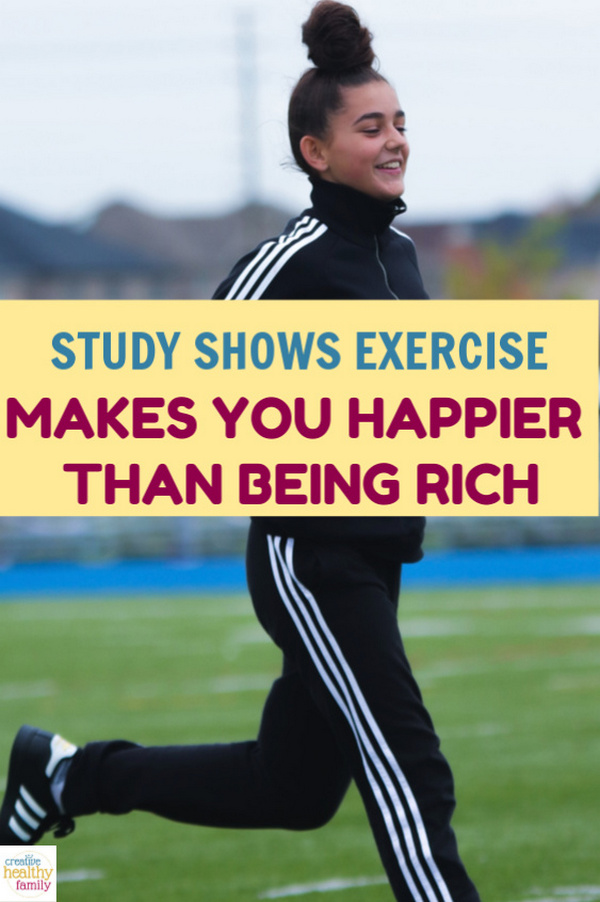 "Exercise makes you happier than being rich, according to studies! So readjust your goals and make ""get fit"" a higher priority than ""make lots of money!"""