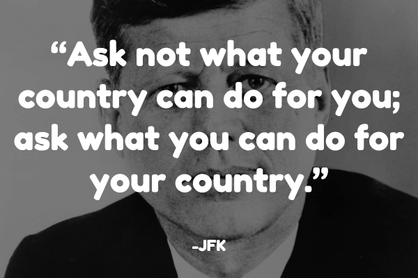 "Turn illness into wellness: ""Ask not what your country can do for you; ask what you can do for your country."""