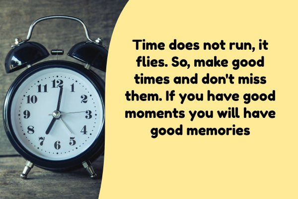 have good memories in your life.