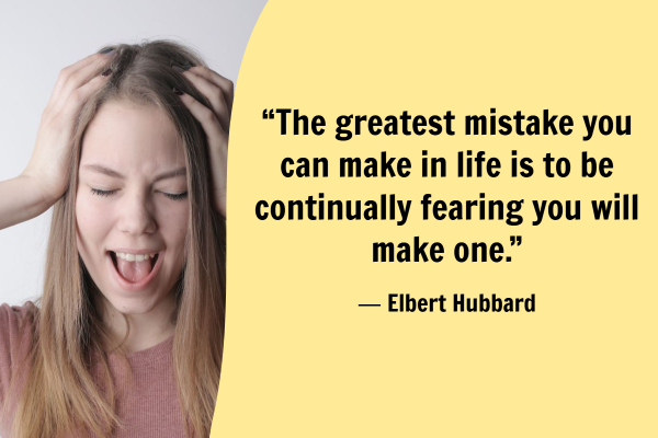 """The greatest mistake you can make in life is to be continually fearing you will make one."""