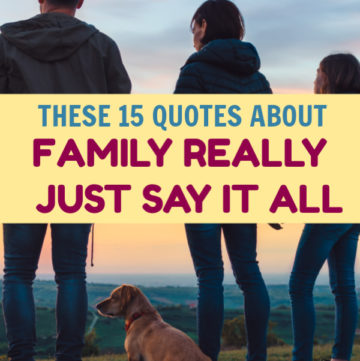 When times are tough like they are now, we really learn to value our loved ones even more. These 15 quotes about family really just say it all. Take a look and I bet you'll agree!