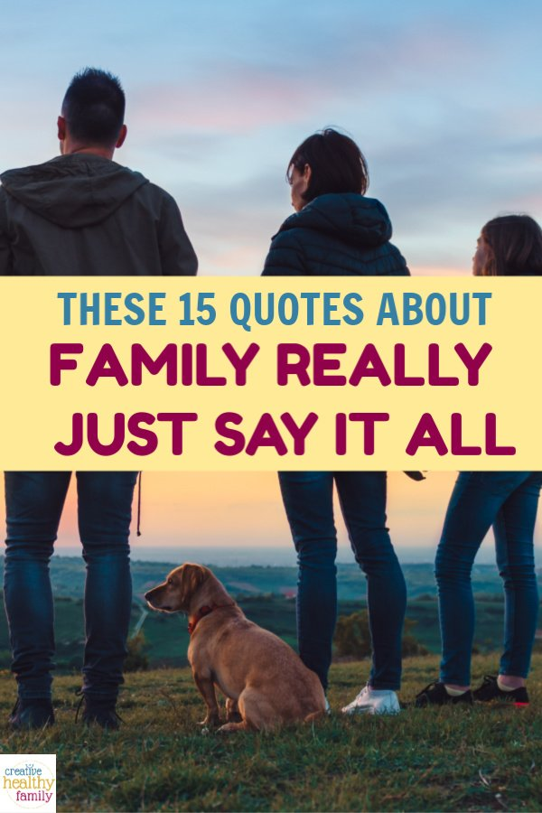 When times are tough like they are now, we really learn to valueour loved ones even more. These 15 quotes about family really just say it all. Take a look and I bet you'll agree!