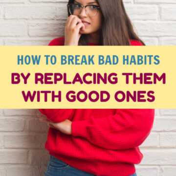 Breaking bad habits is so much easier when you replace them with good ones, according to studies. Read on to learn how to do it!