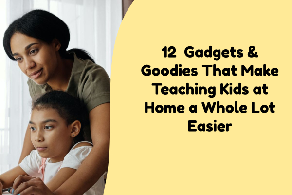 gadgets and gear make teaching kids at home easier