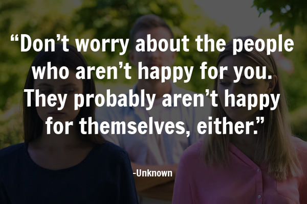 Don't worry about people who envy you