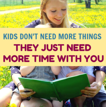 Your kids don't need you to buy them more things. They just need more time with you. Remember, you can't buy memories, you can only make them.