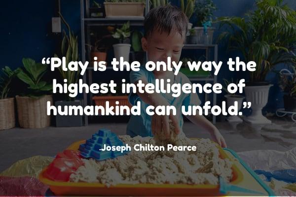 Kids learn better through play.