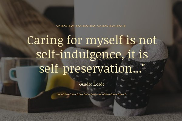 Caring for yourself is not selfish