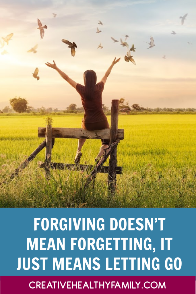 Forgiving doesn't mean forgetting, it just means letting go of the anger and finding peace even with those who disappoint us. It truly is a gift we give ourselves.