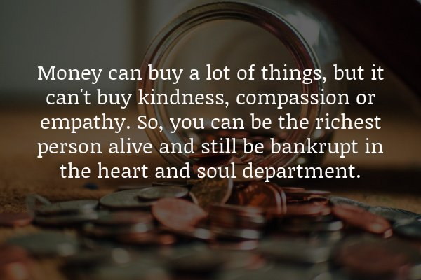money can't buy kindness
