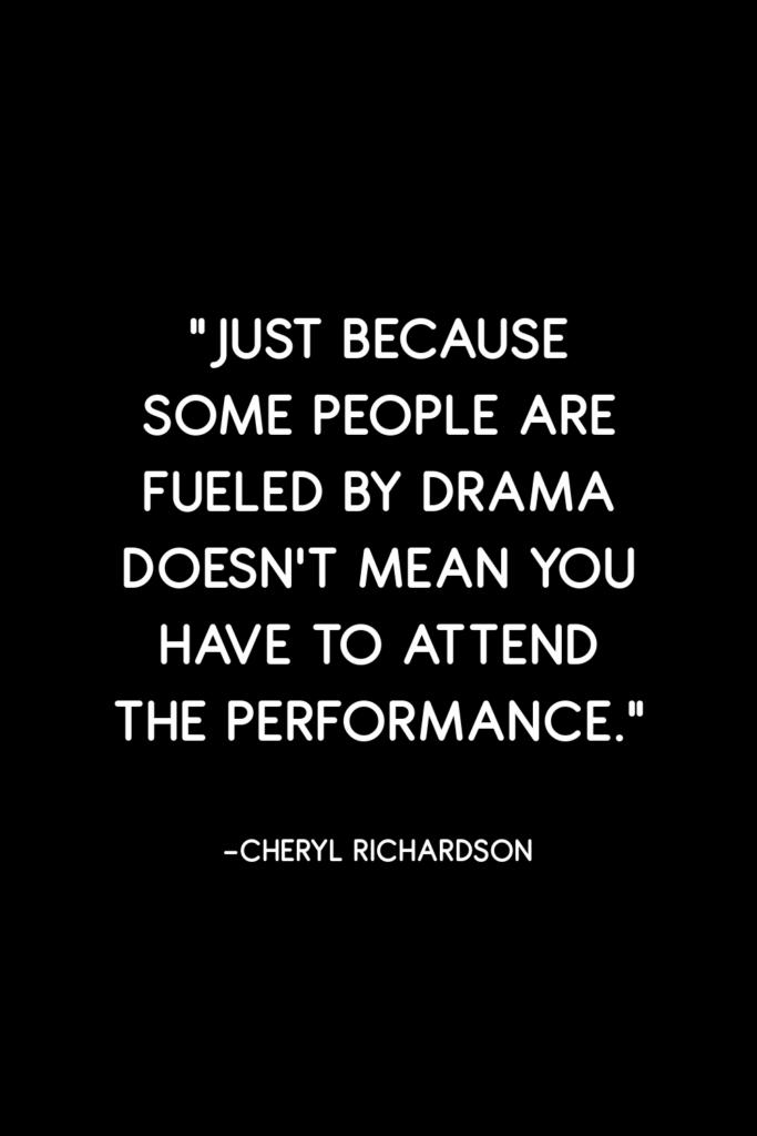 Cheryl Richardson hard truth about drama