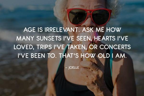 Age is irrelevant quote