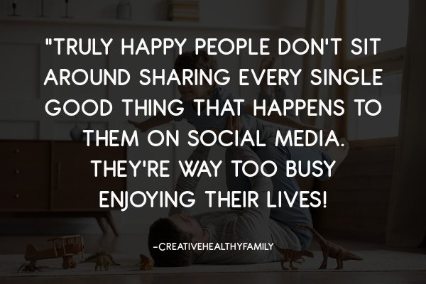 happy people don't post everything on social media