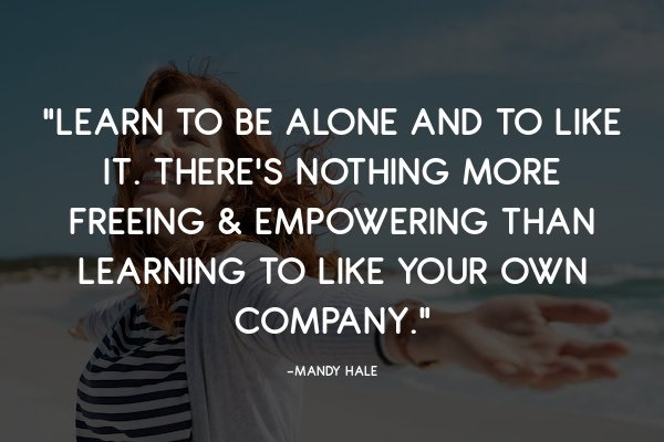 learn to be alone and like it quote