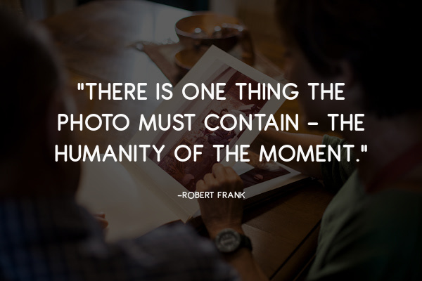 one thing a photo must contain humanity of moment