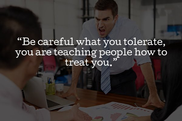 Be careful what you tolerate