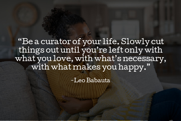 be a curator of your own life