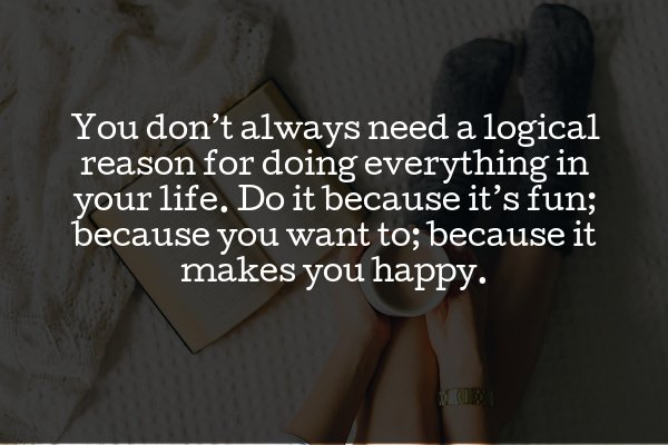 do things that make you happy