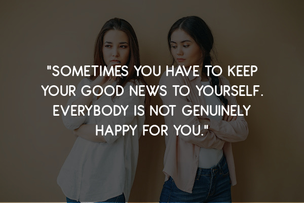 Sometimes you have to keep your good news to yourself.