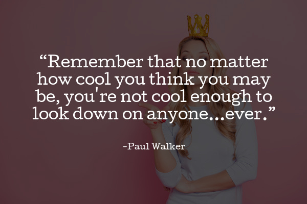 paul walker you're never cool enough quote