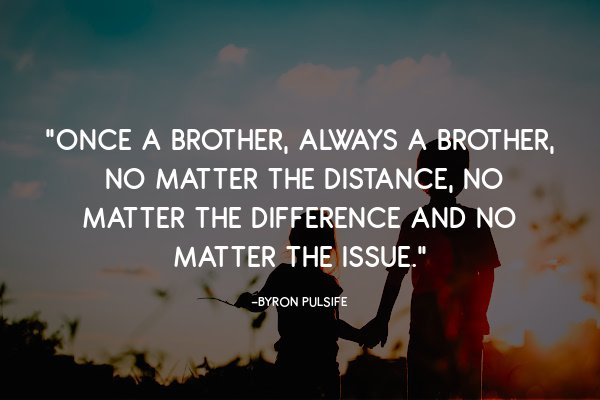 once a brother always a brother