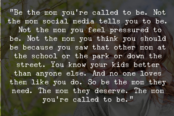 be the mom you're called to be quote