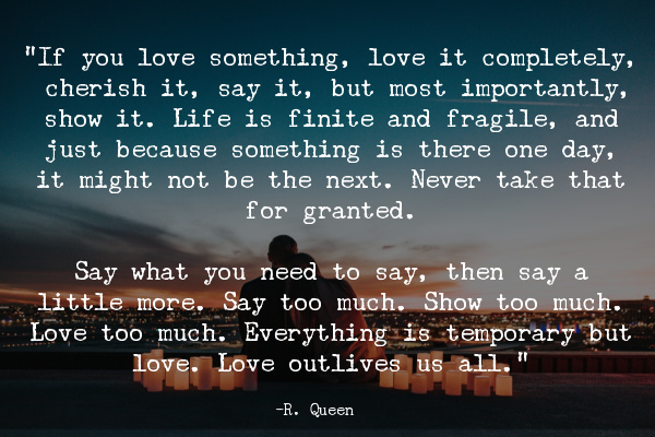If you love something, love it completely