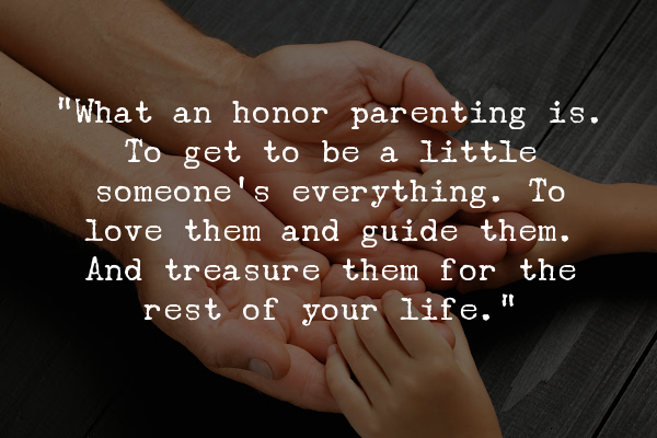Parenting is an honor quote