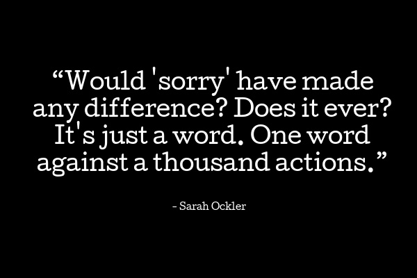 saying sorry like you mean it.