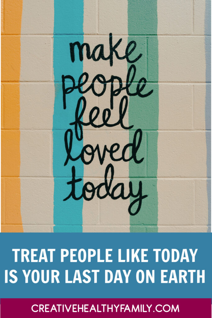 We need to treat people like today is literally the very last day we'll ever see them, as though it's our last day on earth. After all, as I've said before, tomorrow isn't promised. Let's discuss.