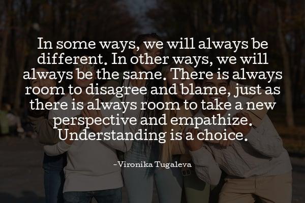 Understanding is a choice.