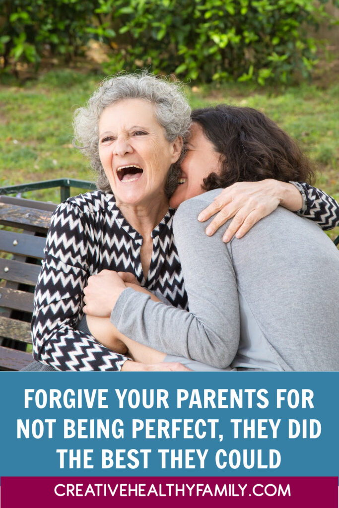 It's time to forgive your parents for not being perfect. They really did the best they could. In turn, when the time comes, your kids will hopefully do the same for you. Let's discuss.