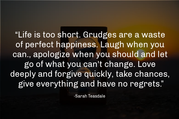 life is too short for grudges