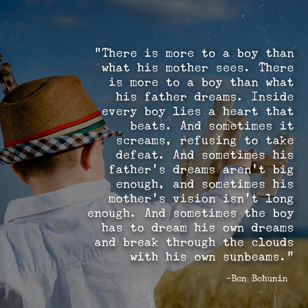 There's more to a boy quote by Ben Behunin