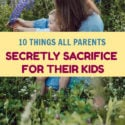When you realize all the things parents secretly sacrifice for their kids, you gain a brand new appreciation for your own mom & dad! Take a look.