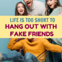 "As Habeeb Akande said, ""Fake friends are like shadows, always near you at your brightest moments, but nowhere to be seen at your darkest hour."" Life is way too short to hang out with fake friends, don't you think?"