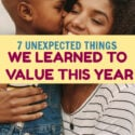 This year has taught us some interesting lessons. We've learned to value things we never even considered in the past. Take a look at just 7 of them.